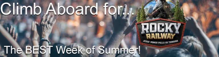 """Website Banner that reads """"Climb Aboard for... Rocky Railway. The BEST week of Summer!"""